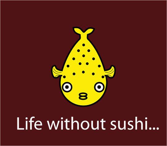 Life without sushi...